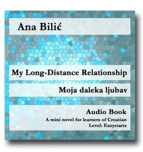 Ana Bilić: My Long-Distance Relationship / Moja daleka ljubav - Audiobook