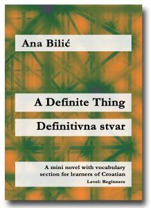 Ana Bilic: A Definite Thing / Definitivna stvar