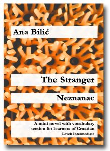 The Stranger / Neznanac by Ana Bilic - All Rights Reserved © 2018 Ana Bilic www.croatian-made-easy.com