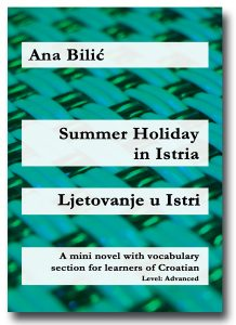 Ana Bilic: Summer Holiday in Istria / Ljetovanje u Istri