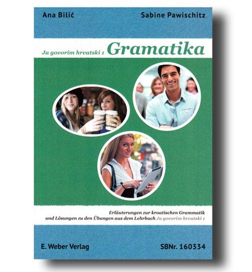 Ana Bilic - Ja govorim hrvatski 1 - Grammatik A1 (Anfänger)