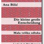 Ana Bilić - Die kleine große Entscheidung / Mala velika odluka