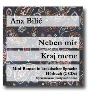 Ana Bilić: Neben mir / Kraj mene - Hörbuch