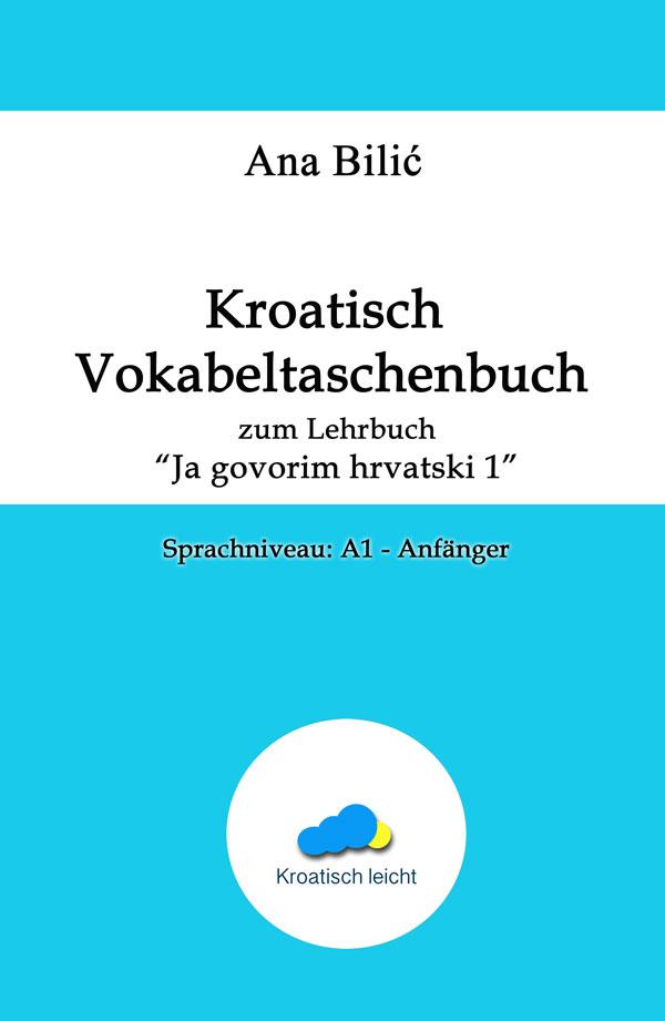 Ana Bilic: Kroatisch Vokabeltaschenbuch JGH1