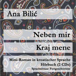 Hörbuch CD - Neben mir / Kraj mene (Ana Bilic)