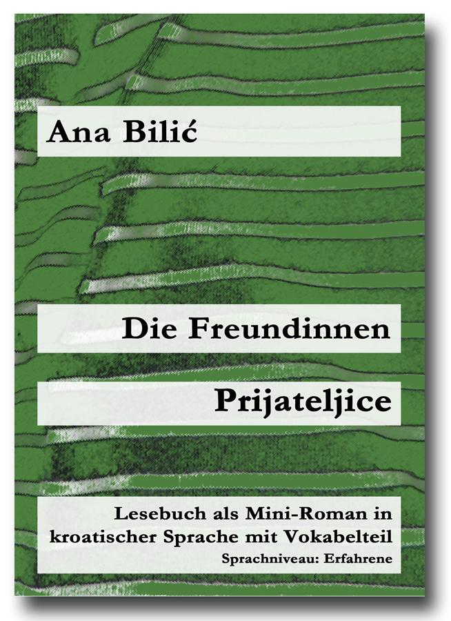Ana Bilić: Die Freundinnen / Prijateljice