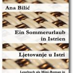 Ana Bilić: Ein Sommerurlaub in Istrien / Ljetovanje u Istri