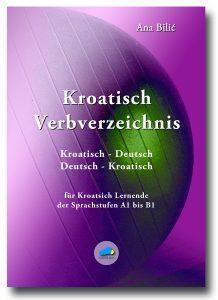 Ana Bilic: Kroatisch Verbverzeichnis A1-B1