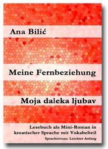 Ana Bilić: Meine Fernbeziehung / Moja daleka ljubav