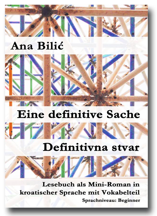 Ana Bilić: Eine definitive Sache / Definitivna stvar