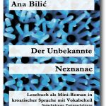 Ana Bilić: Der Unbekannte / Neznanac - Lesebuch, Mini-Roman in kroatischer Sprache, Vokabelteil
