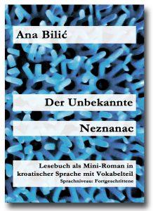 Ana Bilić: Der Unbekannte / Neznanac