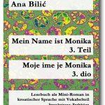 Ana Bilić: Mein Name ist Monika 3. Teil / Moje ime je Monika 3. dio