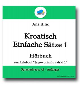 Ana Bilic: Kroatisch Einfache Sätze 1 - Hörbuch